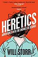 The Heretics: Adventures with the Enemies of Science