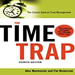 The Time Trap, 4th Edition: The Classic Book on Time Management | Alec Mackenzie,Pat Nickerson