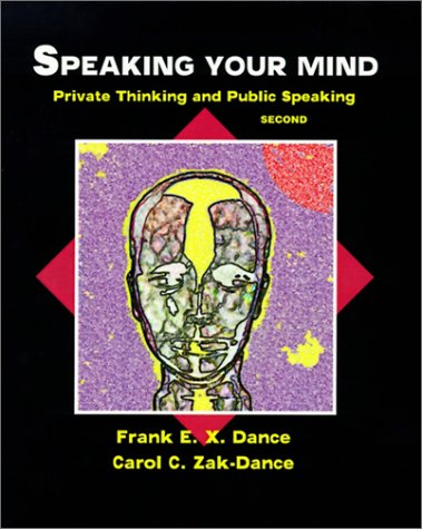 Speaking Your Mind: Private Thinking and Public Speaking: Preliminary Edition