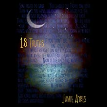 18 Truths (       UNABRIDGED) by Jayme Ayres Narrated by Vikas Adam