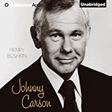 Johnny Carson (       UNABRIDGED) by Henry Bushkin Narrated by Dick Hill