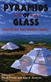 Pyramids of Glass: Short Fiction from Modern Mexico (0931722837) by Bowen, David