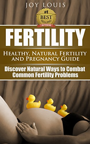 Fertility: How to Get Pregnant - Natural Ways to Combat Common Infertility - Natural Fertility and Pregnancy Guide, in vitro fertilization, Fertility cookbook, fertility Cleanse, fertility foods, (Fertility Foods compare prices)