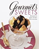 Gourmet's Sweets:: Desserts for Every Occasion (0375502009) by Gourmet Magazine Editors
