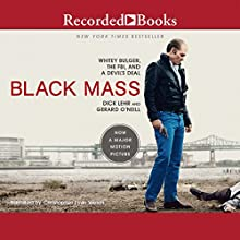 Black Mass: Whitey Bulger, The FBI, and a Devil's Deal (       UNABRIDGED) by Gerard O'Neill, Dick Lehr Narrated by John Rubinstein, Christopher Evan Welch