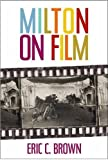 "BOOKS RECEIVED: Eric C. Brown, ""Milton on Film"" (Duquesne UP, 2015)"