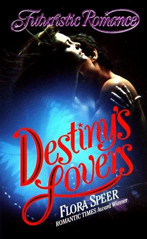 Destiny's Lovers (Futuristic Romance), Flora Speer