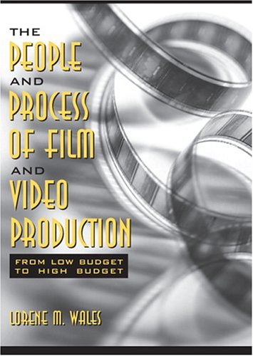 The People and Process of Film and Video Production: From...