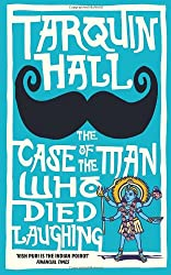 The Case of the Man Who Died Laughing. by Tarquin Hall (Vish Puri 2) by Tarquin Hall