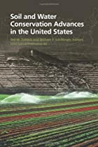 Soil and Water Conservation Advances in the United States (S S S a Special Publication)