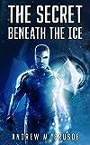 The Secret Beneath the Ice (The Epic of Aravinda)