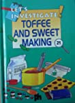 Toffee and Sweet Making (Let's Invest...