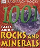 1001 Facts About Rocks and Minerals (Backpack Books)
