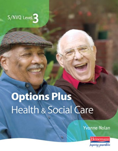 S/NVQ Level 3 Health and Social Care Options Plus: Additional Units for More Choice and Flexibility (NVQ/SVQ Health and Social Care)