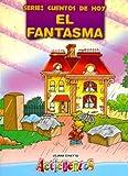 Fantasma, El - Cuentos de Hoy (Spanish Edition)
