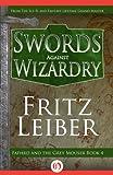 Swords Against Wizardry (Lankhmar, 4)