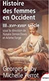 Histoire des femmes en Occident, tome 3: XVIe-XVIIIe siècle (French Edition) (2262018715) by Duby, Georges