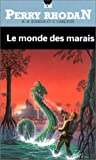 echange, troc K.-H. Scheer, C. Darlton - Perry Rhodan, numéro 108 : Le monde des marais