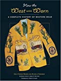 img - for How the West Was Worn: A History of Western Wear book / textbook / text book