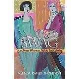 Swag: Southern Women Aging Gracefully ~ Melinda Rainey Thompson
