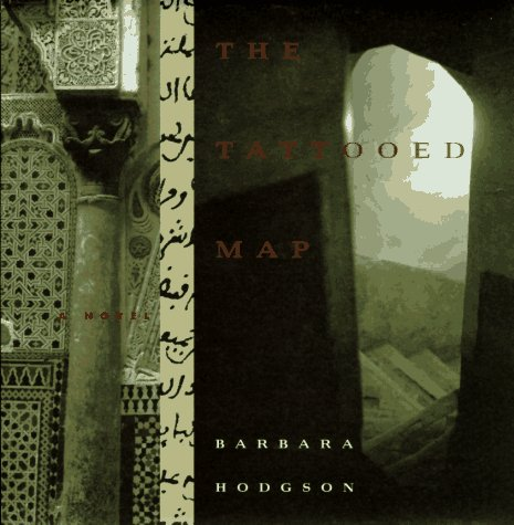 The Tattooed Map: A Novel, BARBARA HODGSON