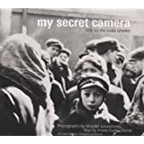 My Secret Camera: Life in the Lodz Ghettoby Frank Dabba Smith