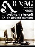 Ar Vag, Voiles au travail en Bretagne...