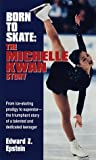 img - for Born to Skate: The Michelle Kwan Story book / textbook / text book