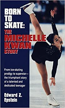 Born to Skate: The Michelle Kwan Story Mass Market Paperback