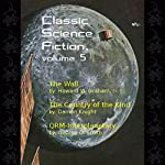 Classic Science Fiction, Volume 5 | Howard W. Graham,Damon Knight,George O. Smith