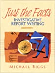 Just the Facts: Investigative Report...