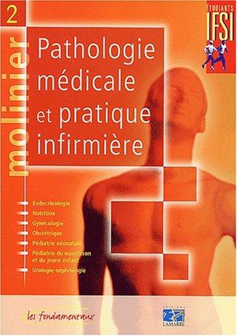 Molinier, tome 2 : Pathologie médicale et pratique infirmière