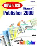 How to Use Microsoft Publisher 2000 (0672315718) by Fulton, Jennifer