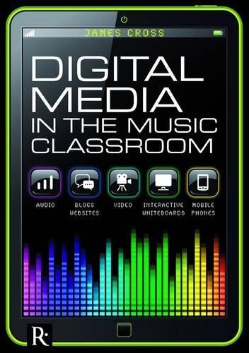 Digital Media in the Music Classroom