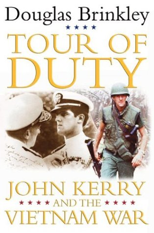 Tour of Duty : John Kerry and the Vietnam War, Brinkley,Douglas