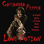 Love Potion | Cassandra Pepper