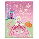 Fairytale Things to Make and Do (Usborne Activities)by Leonie Pratt