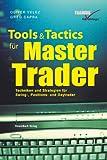 Tools and Tactics für Master Trader. Techniken und Strategien für Swing-, Positions- und Daytrader