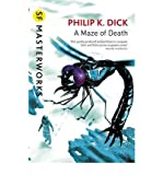 Philip K. Dick A Maze of Death (S.F. MASTERWORKS)