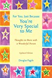 For You, Just Because You're Very Special to Me (Updated Edition)