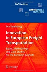 Innovation in European Freight Transportation: Basics, Methodology and Case Studies for the European Markets (RWTHedition)