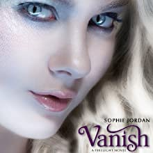 Vanish: A Firelight Novel (       UNABRIDGED) by Sophie Jordan Narrated by Therese Plummer