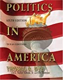 Politics in America, Texas Version (6th Edition) (0131917390) by Dye, Thomas R.