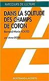 DANS LA SOLITUDE DES CHAMPS DE COTON-PARCOURS DE LECTURE