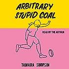 Arbitrary Stupid Goal Hörbuch von Tamara Shopsin Gesprochen von: Tamara Shopsin