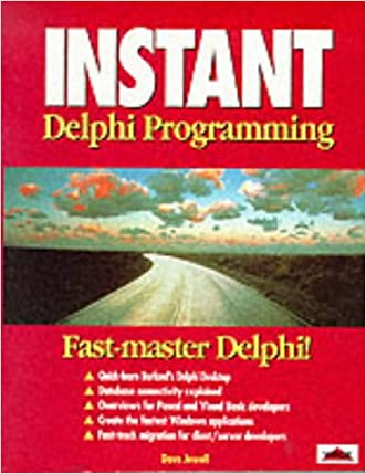 Instant Delphi Programming written by Dave Jewell