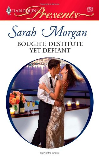 Bought: Destitute yet Defiant, by Sarah Morgan