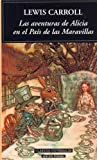 Las aventuras de Alicia En El Pais De Las Maravillas / Alice's Adventures in Wonderland (Spanish Edition)