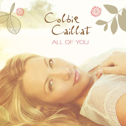 """All Of You""  by Colbie Caillat"