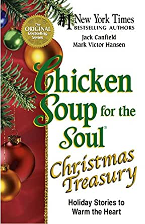 Chicken Soup for the Soul Christmas Treasury: Holiday Stories to Warm ...